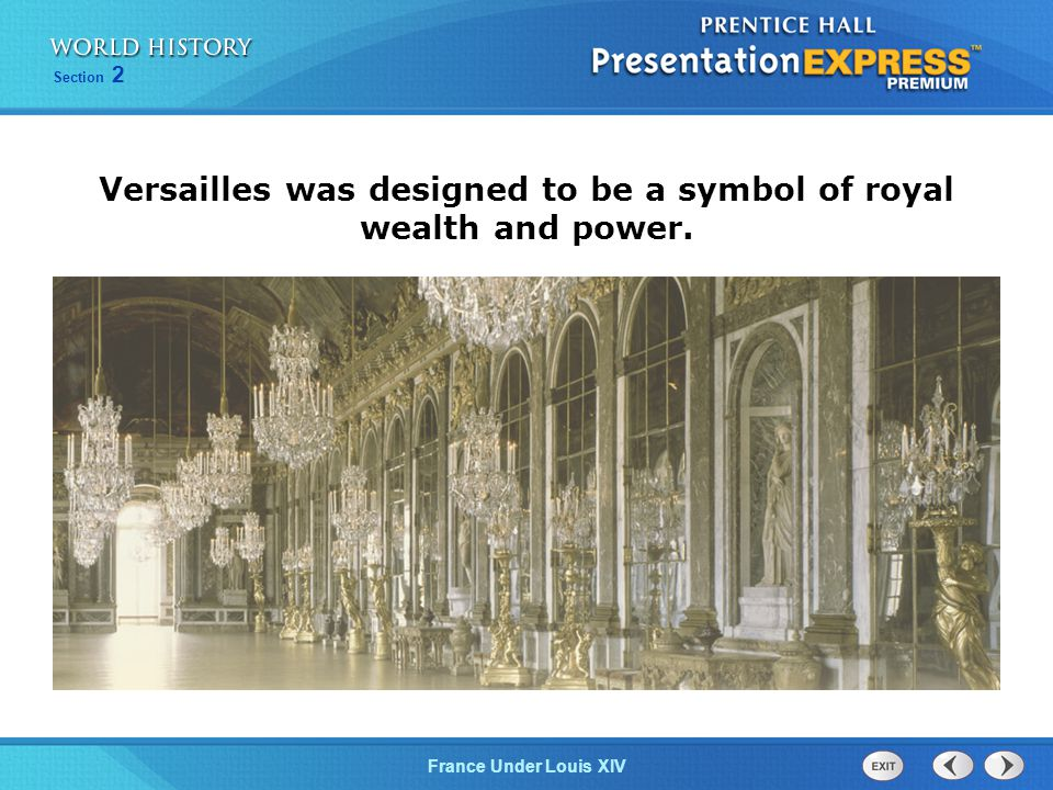 Versailles was designed to be a symbol of royal wealth and power.