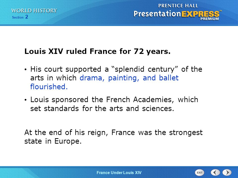 Louis XIV ruled France for 72 years.