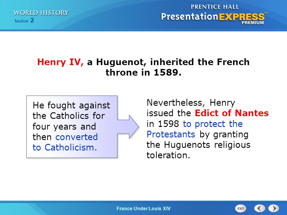 Henry IV, a Huguenot, inherited the French throne in 1589.
