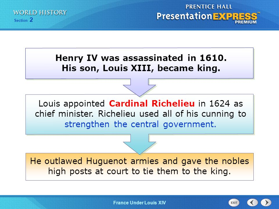 Henry IV was assassinated in 1610. His son, Louis XIII, became king.
