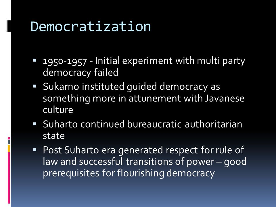 Democratization 1950-1957 - Initial experiment with multi party democracy failed.