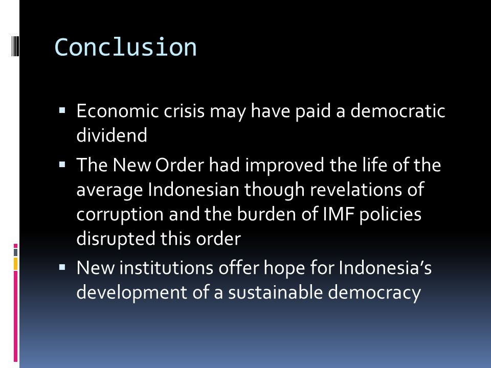 Conclusion Economic crisis may have paid a democratic dividend