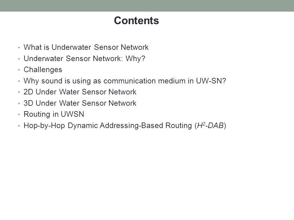 Contents What is Underwater Sensor Network