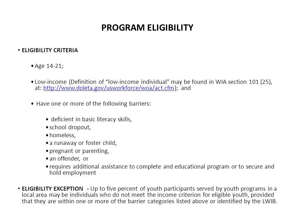 PROGRAM ELIGIBILITY ELIGIBILITY CRITERIA Age 14-21;