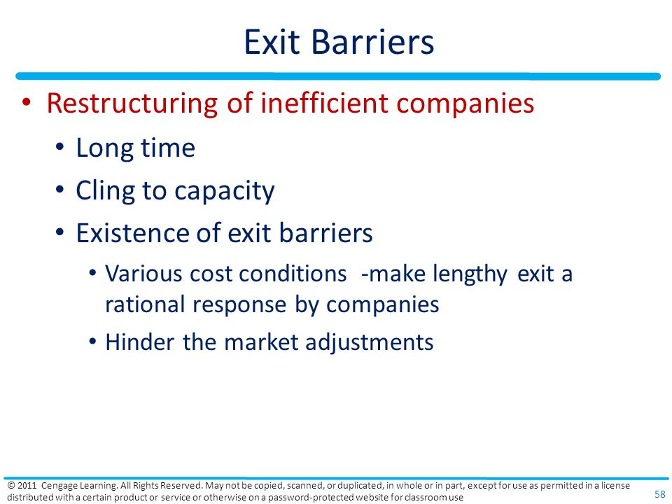 Exit Barriers Restructuring of inefficient companies Long time