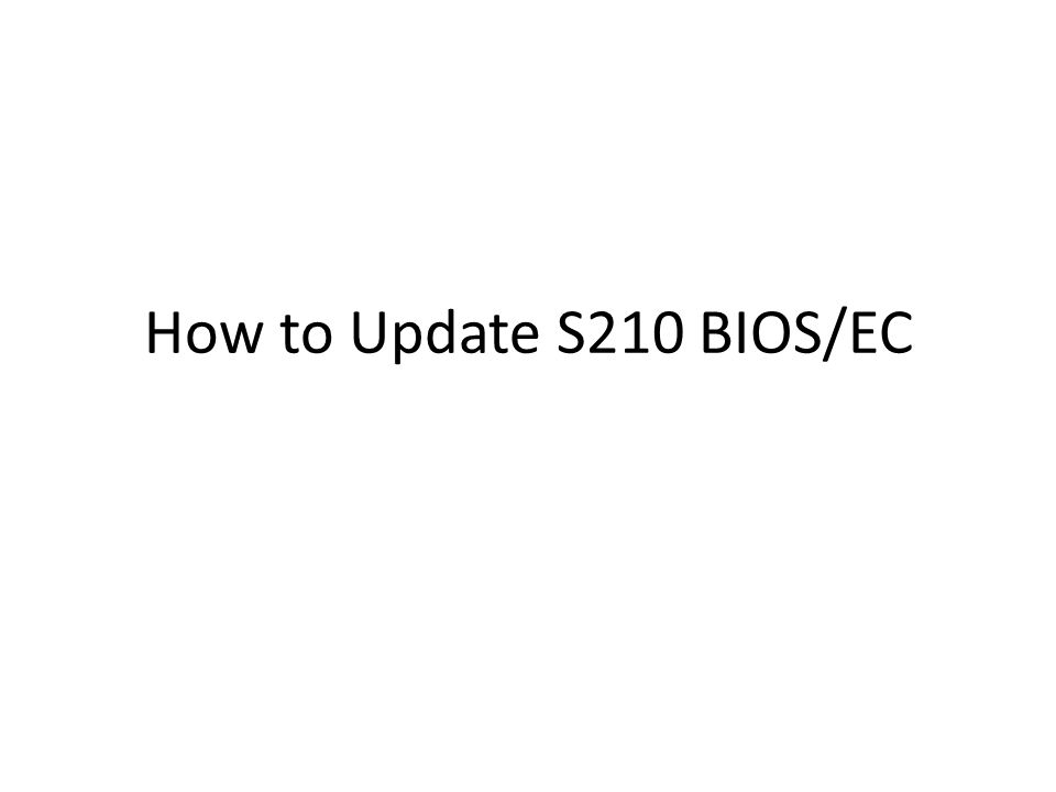 How to Update S210 BIOS/EC