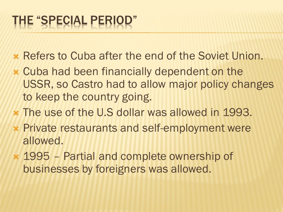 The Special Period Refers to Cuba after the end of the Soviet Union.