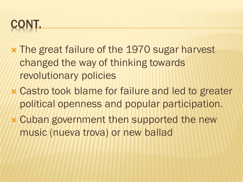 CONt. The great failure of the 1970 sugar harvest changed the way of thinking towards revolutionary policies.