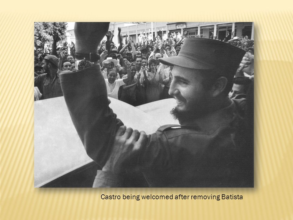 Castro being welcomed after removing Batista
