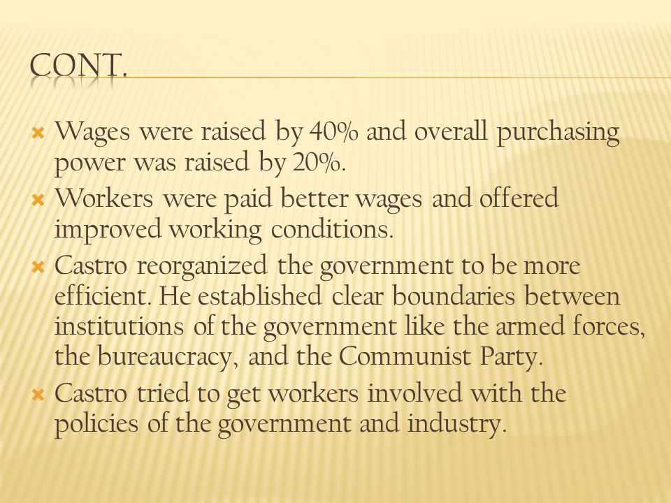 Cont. Wages were raised by 40% and overall purchasing power was raised by 20%.
