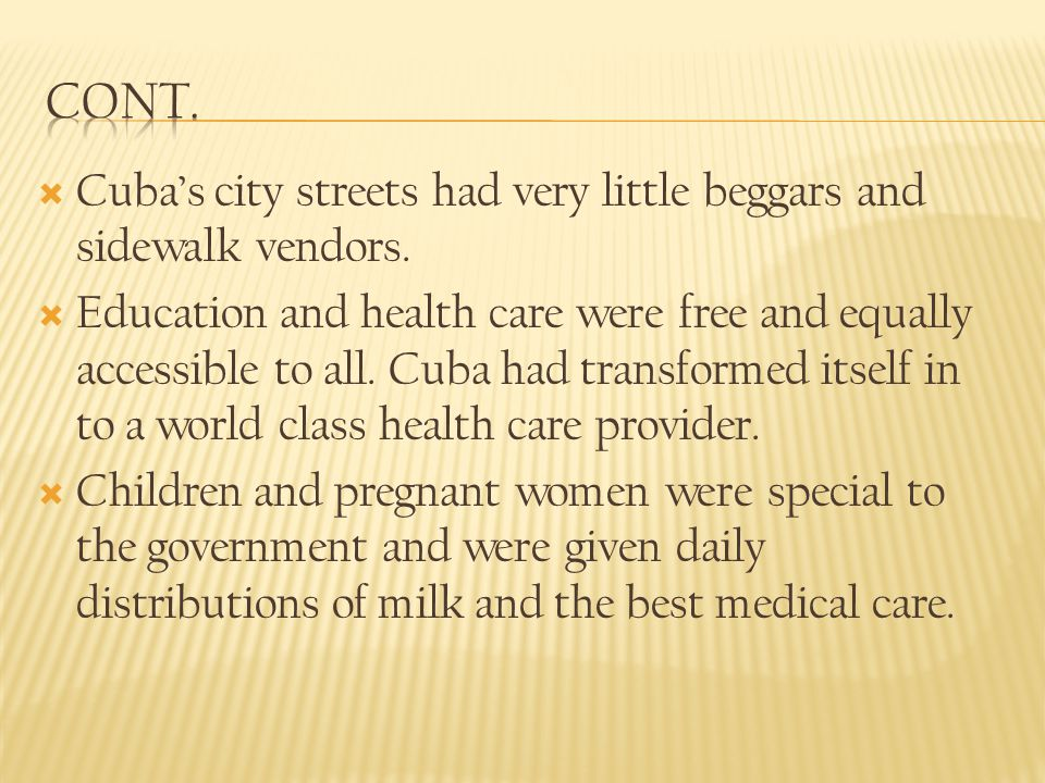 Cont. Cuba's city streets had very little beggars and sidewalk vendors.