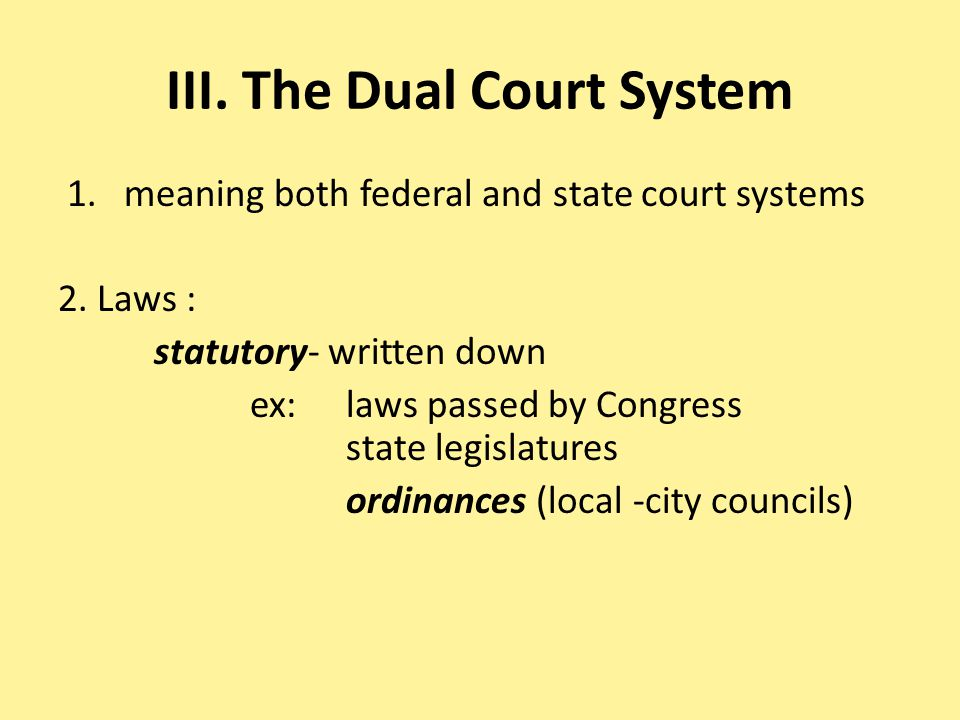 III. The Dual Court System