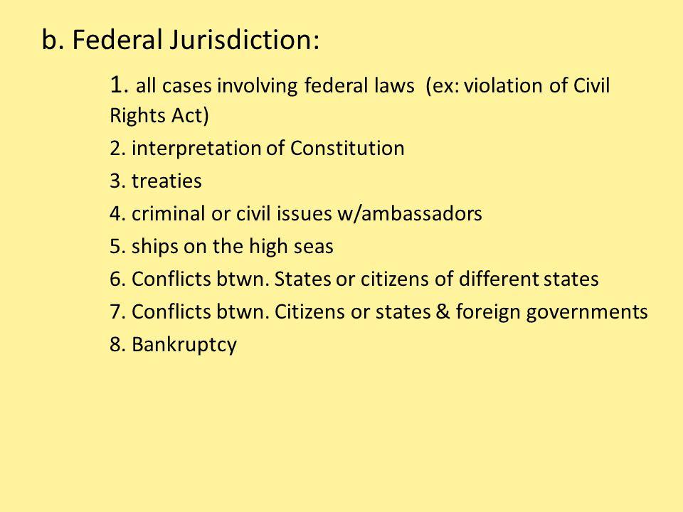 b. Federal Jurisdiction: