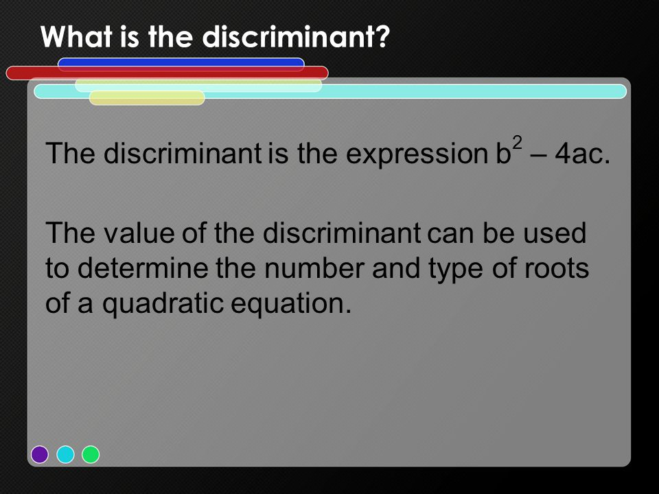 What is the discriminant