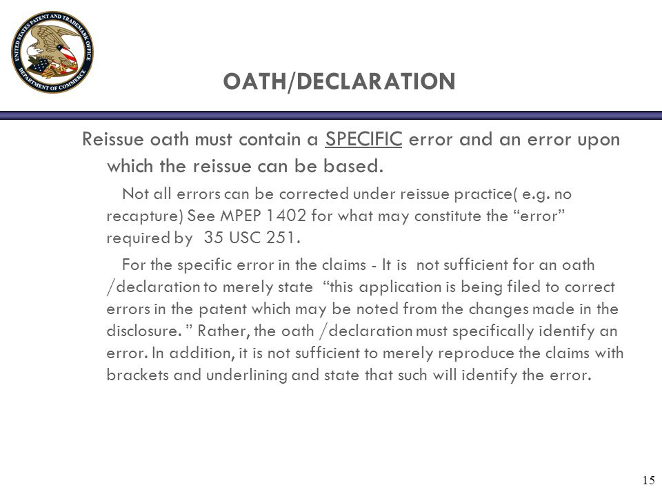 OATH/DECLARATION Reissue oath must contain a SPECIFIC error and an error upon which the reissue can be based.