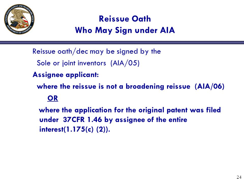 Reissue Oath Who May Sign under AIA