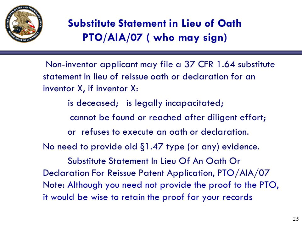 Substitute Statement in Lieu of Oath PTO/AIA/07 ( who may sign)