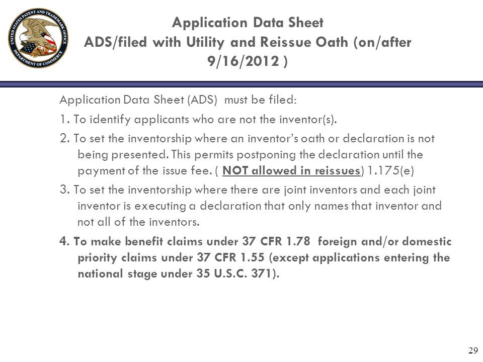 Application Data Sheet ADS/filed with Utility and Reissue Oath (on/after 9/16/2012 )