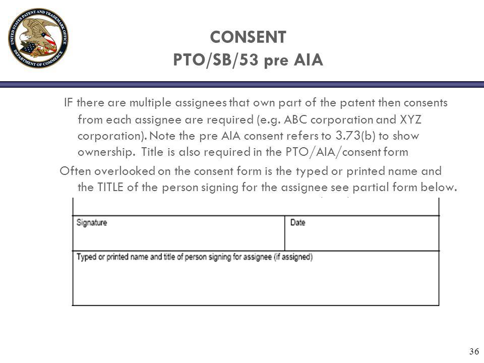 CONSENT PTO/SB/53 pre AIA