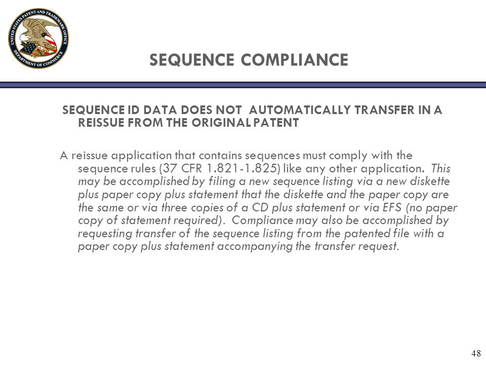 SEQUENCE COMPLIANCE SEQUENCE ID DATA DOES NOT AUTOMATICALLY TRANSFER IN A REISSUE FROM THE ORIGINAL PATENT.