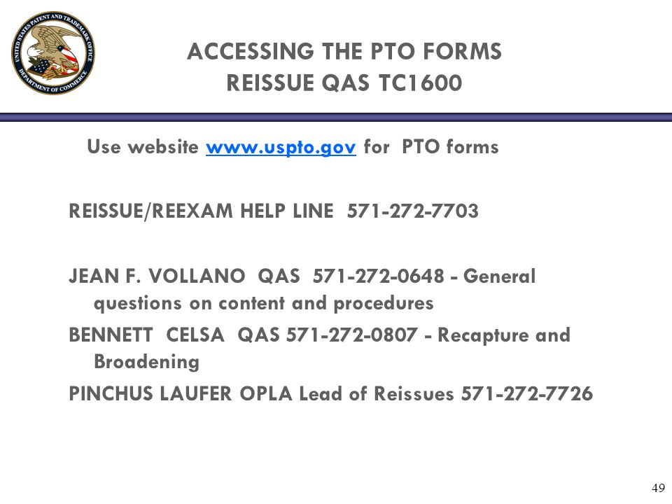 ACCESSING THE PTO FORMS REISSUE QAS TC1600