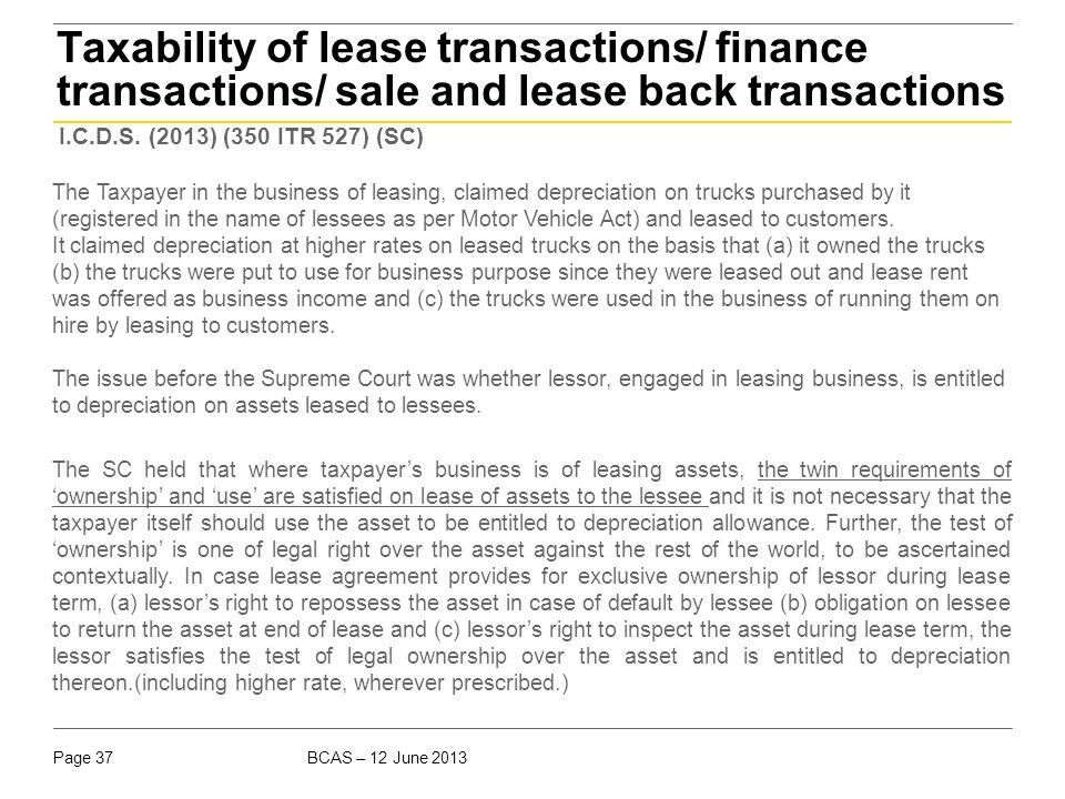 Taxability of lease transactions/ finance transactions/ sale and lease back transactions