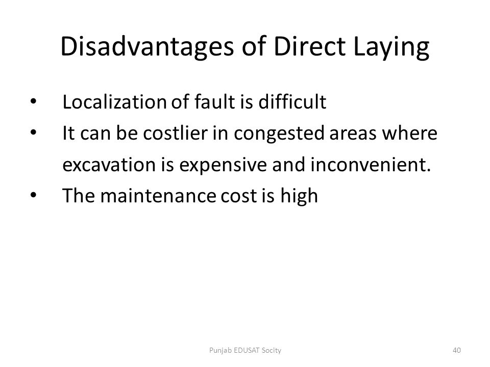 Disadvantages of Direct Laying