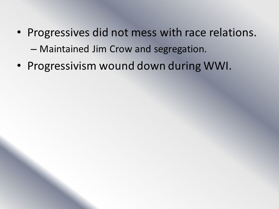 Progressives did not mess with race relations.
