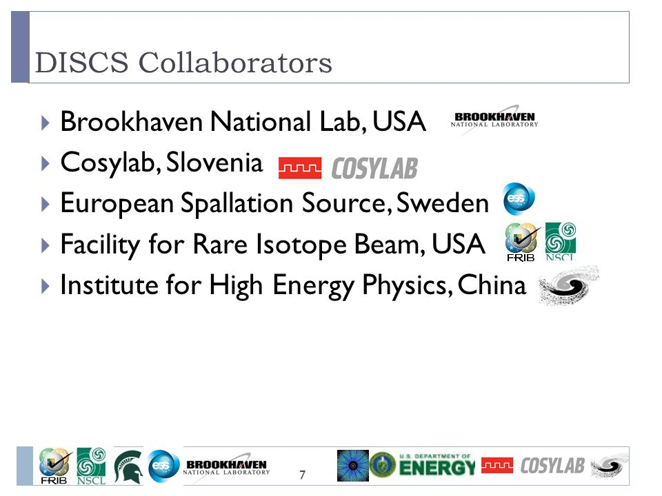 DISCS Collaborators Brookhaven National Lab, USA. Cosylab, Slovenia. European Spallation Source, Sweden.