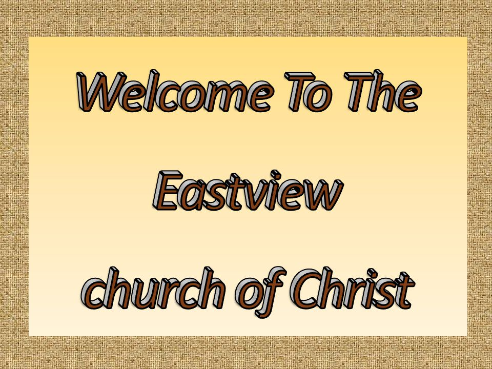 Welcome To The Eastview church of Christ