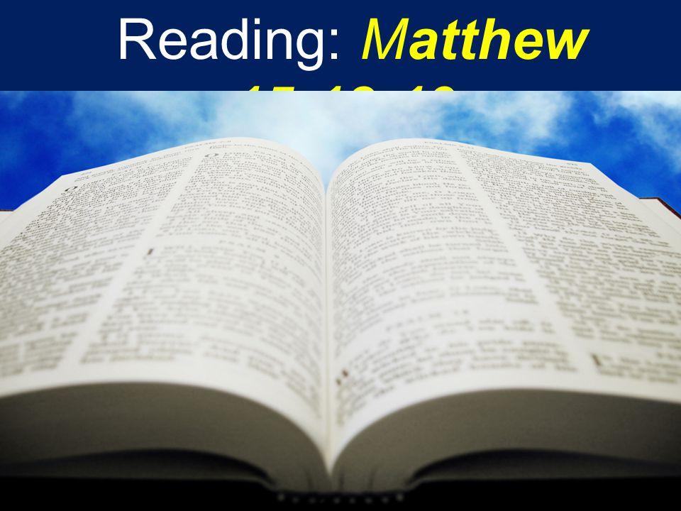 Reading: Matthew 15:18-19