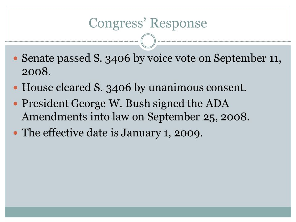 Congress' Response Senate passed S. 3406 by voice vote on September 11, 2008. House cleared S. 3406 by unanimous consent.