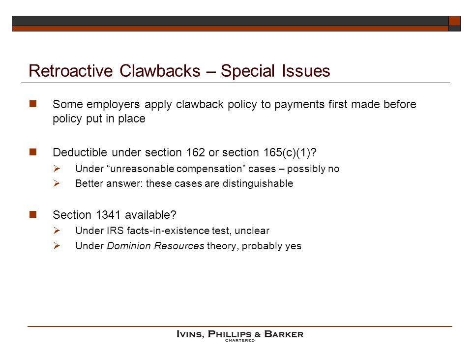 Retroactive Clawbacks – Special Issues