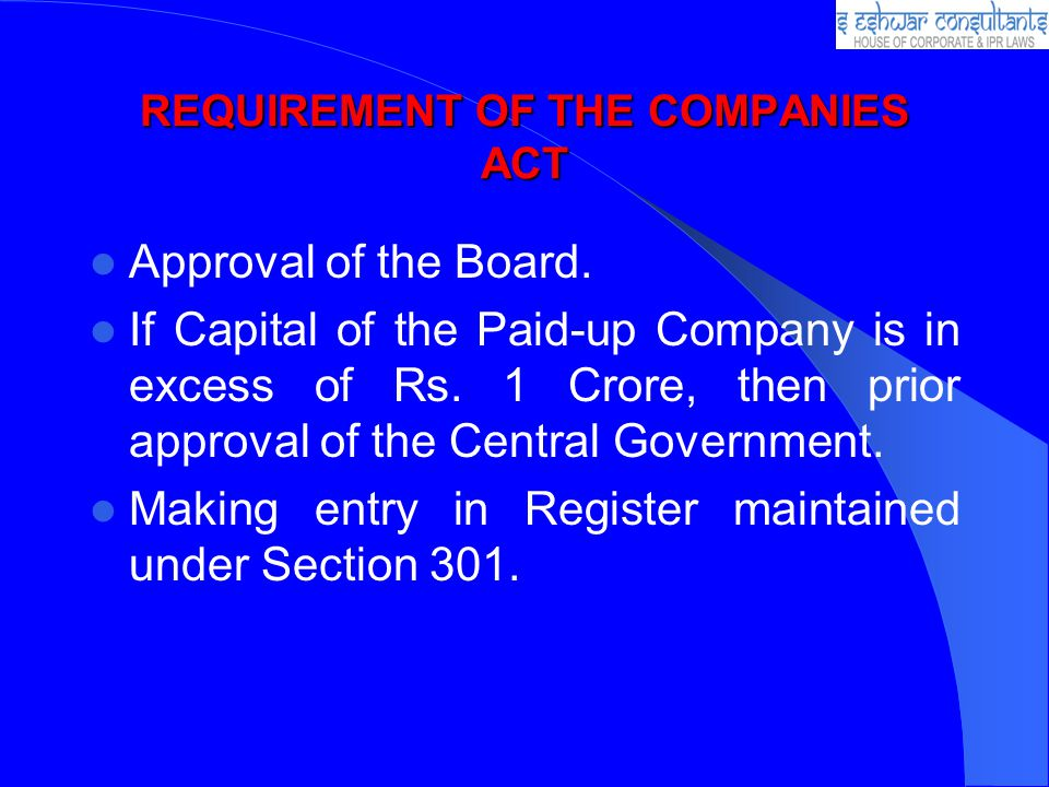 REQUIREMENT OF THE COMPANIES ACT