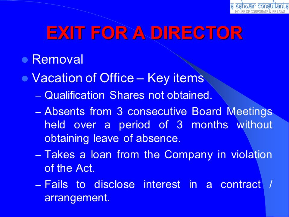 EXIT FOR A DIRECTOR Removal Vacation of Office – Key items