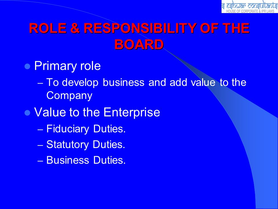 ROLE & RESPONSIBILITY OF THE BOARD