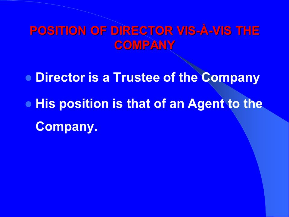 POSITION OF DIRECTOR VIS-À-VIS THE COMPANY