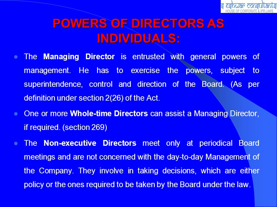 POWERS OF DIRECTORS AS INDIVIDUALS: