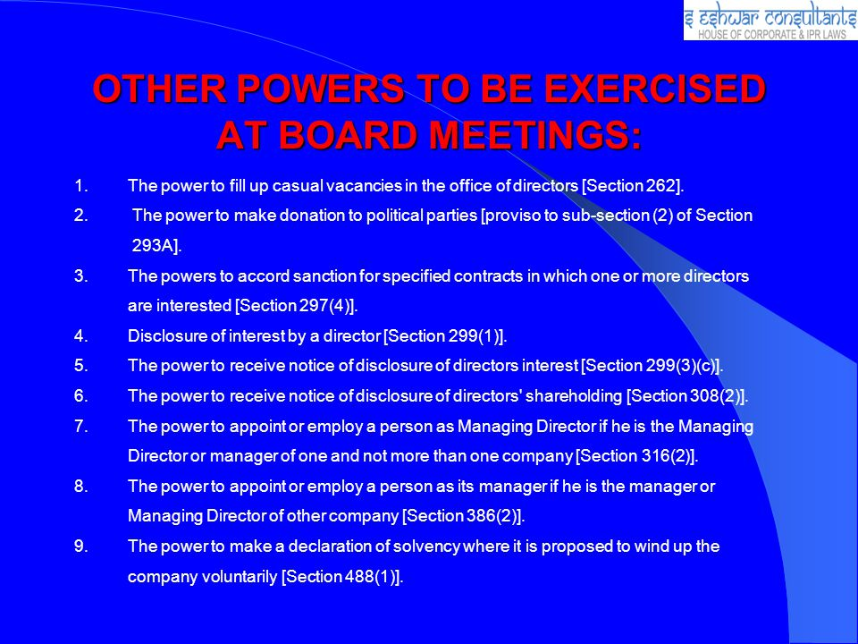 OTHER POWERS TO BE EXERCISED AT BOARD MEETINGS: