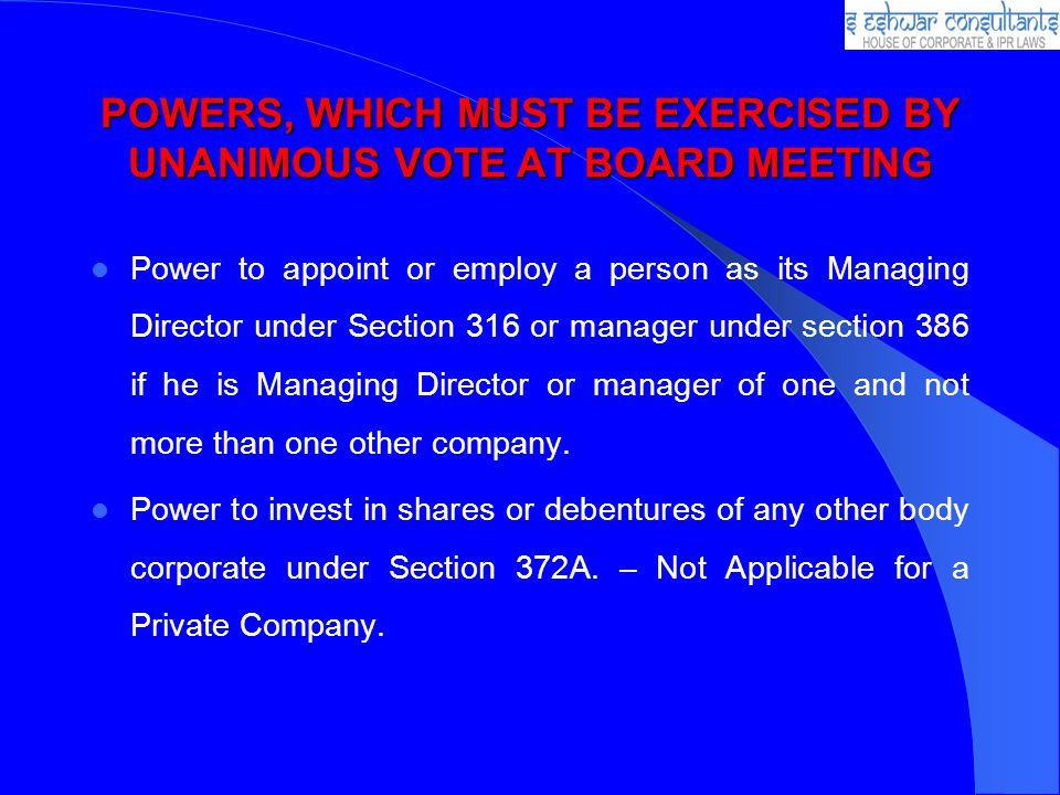 POWERS, WHICH MUST BE EXERCISED BY UNANIMOUS VOTE AT BOARD MEETING