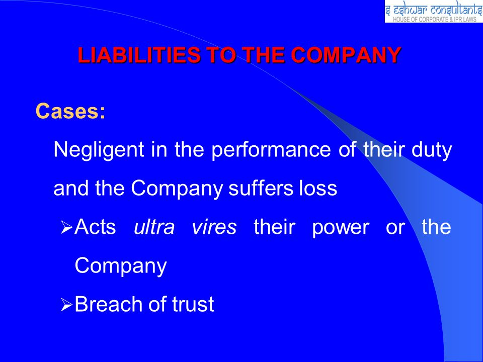 LIABILITIES TO THE COMPANY