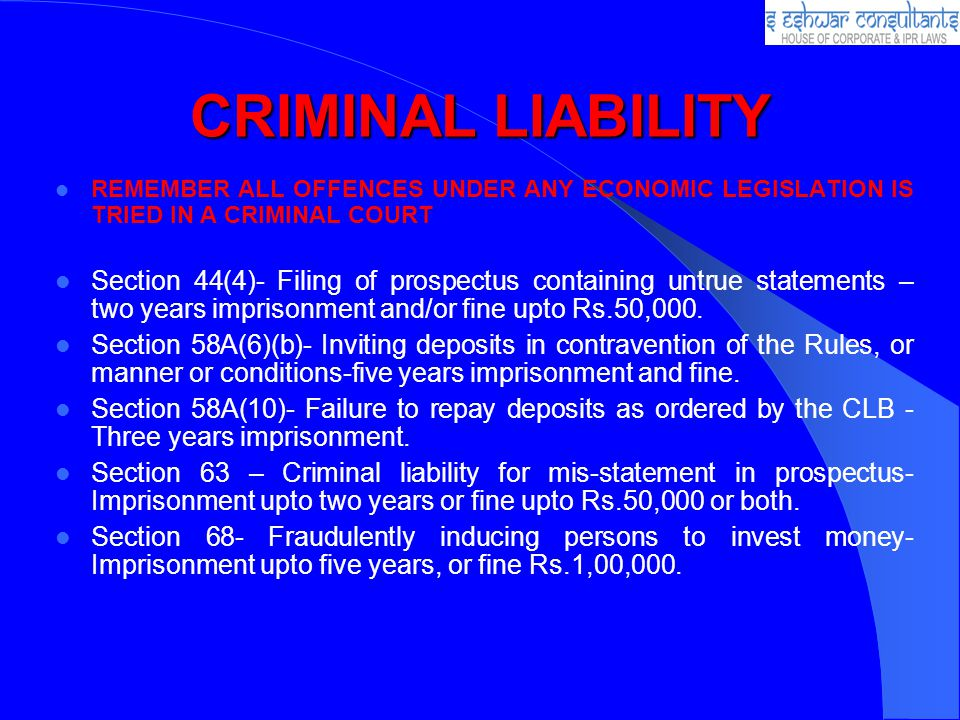 CRIMINAL LIABILITY REMEMBER ALL OFFENCES UNDER ANY ECONOMIC LEGISLATION IS TRIED IN A CRIMINAL COURT.