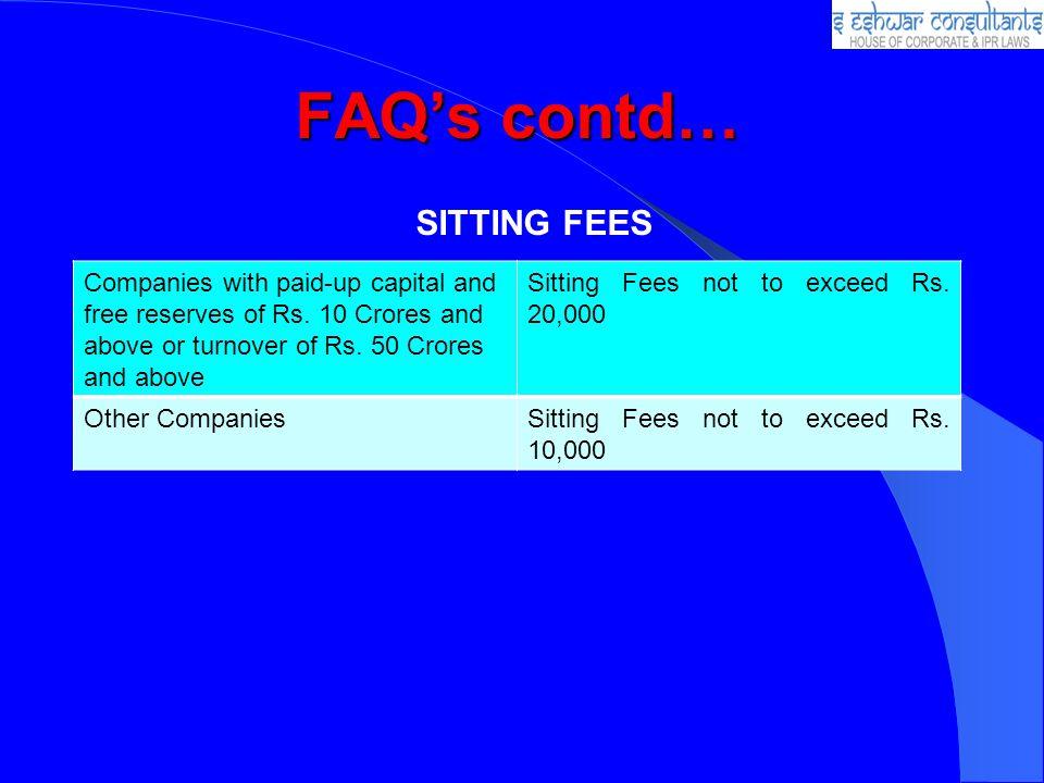 FAQ's contd… SITTING FEES
