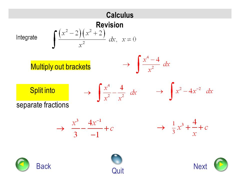 Calculus Revision Multiply out brackets Split into separate fractions