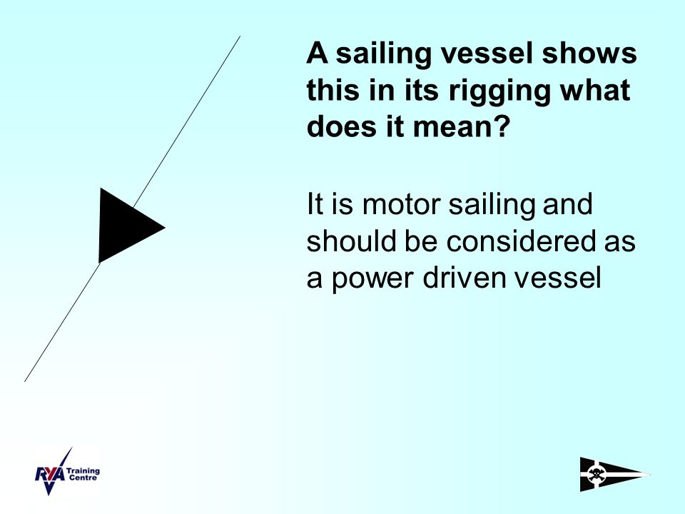 A sailing vessel shows this in its rigging what does it mean