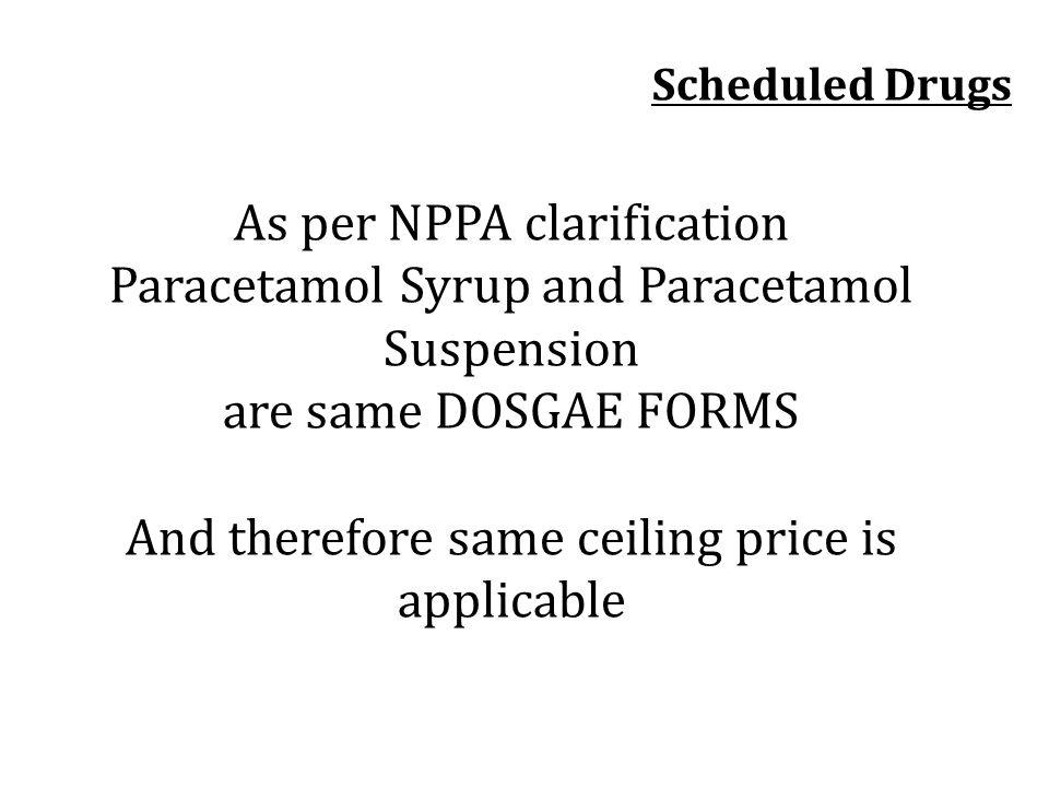 As per NPPA clarification Paracetamol Syrup and Paracetamol Suspension