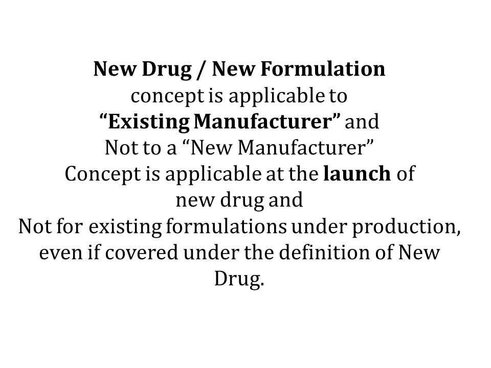 New Drug / New Formulation concept is applicable to
