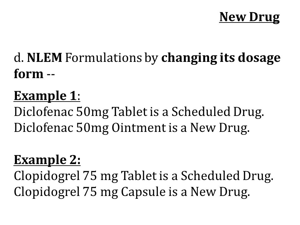 New Drug d. NLEM Formulations by changing its dosage form --
