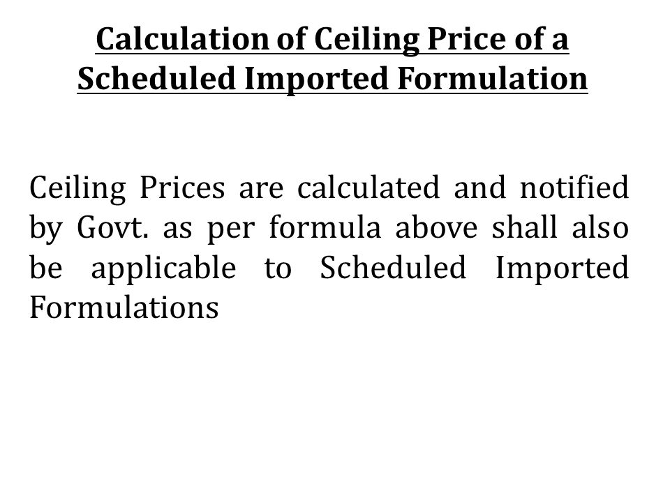 Calculation of Ceiling Price of a Scheduled Imported Formulation