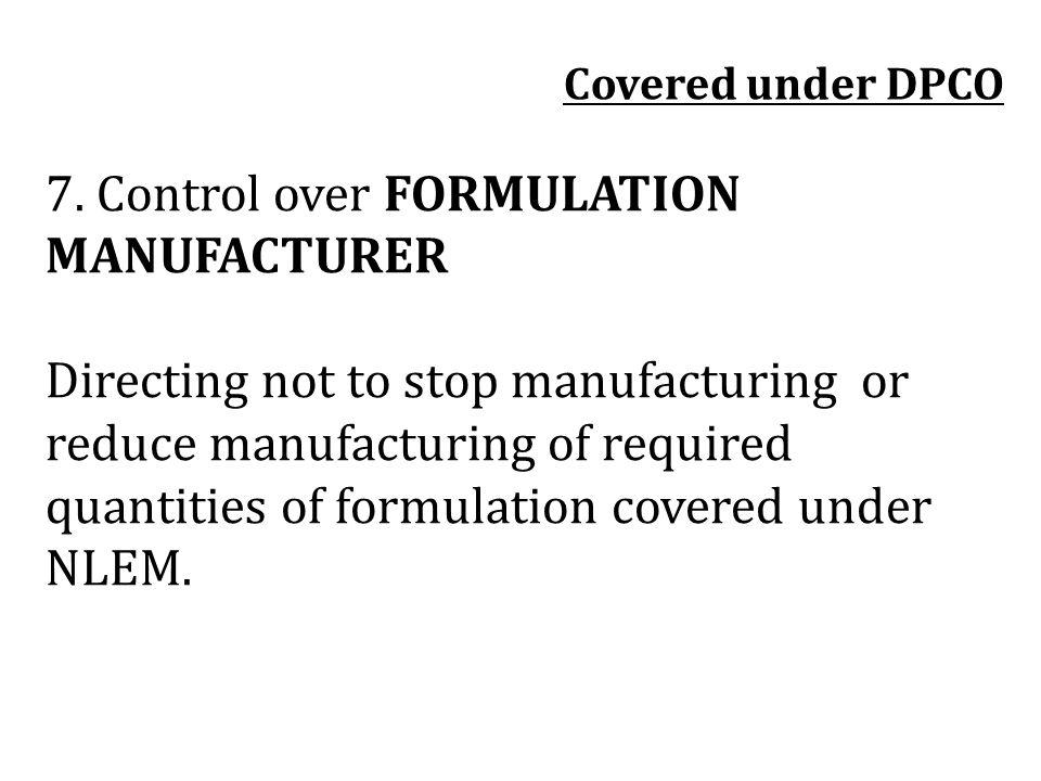 7. Control over FORMULATION MANUFACTURER